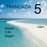 Trancazia 5 Where It All Began