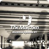 The Märchen - Workflow Episode #1 mixed by Lovetech