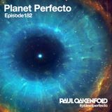 Planet Perfecto ft. Paul Oakenfold:  Radio Show 182