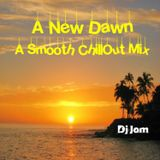 A New Dawn - A Smooth ChillOut Mix