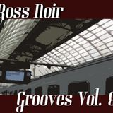 Ross Noir Presents Grooves Vol 8