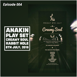 ANAKIN PLAY SET [CREAMY SOUL PARTY @RABBIT HOLE, 8th July, 2016]