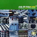 Club 69 – Future Mix 2 - The Collected Remixes Of Peter Rauhofer (1998)