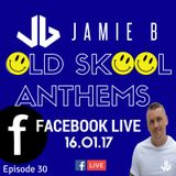 Jamie B's Live Old Skool Anthems On Facebook Live 16.01.17