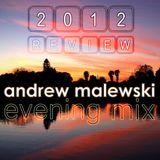 Andrew Malewski - 2012 Review (Evening Mix)