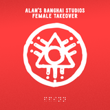 ALAN's Banghai Studios Female Takeover - Boomtown 2017