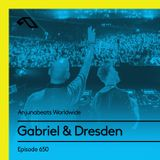 Anjunabeats Worldwide 650 with Gabriel & Dresden