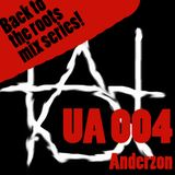 UA 004 - Back to the roots with Anderzon