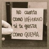 # no cuent4 como infierno si te gust4 como quem4 #