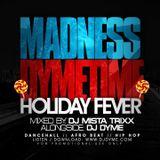 MADNESSDYMETIME #HolidayFever