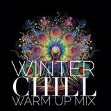 Winter Chill - Warm Up Mix  by Dj chillerinthemix