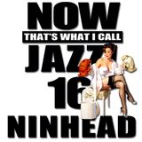 Now That's What I Call Jazz! 16