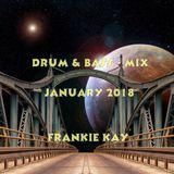 DRUM & BASS MIX - JANUARY 2018 - FRANKIE KAY