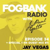 J Paul Getto - Fogbank Radio 034 with Jay Vegas