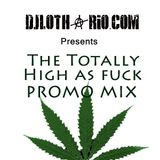 the totally high as fuck promo mix