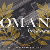 Romans #8 — Slaves to Tzedekah