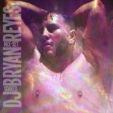 DJ Bryan Reyes - SOAKED (March 2014 Mix-Set)
