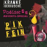 PIK-FEIN _ www.ich-tanze-zu-kranken-geraeuschen.de (Podcast 03) - 02.12.12