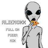 Alienoxx - Full On Pizza Mix
