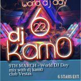 9 march world dj day mix - club Vertax dj kam0