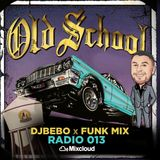 DJ BEBO x FUNK MIX x RADIO 013