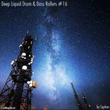 Deep Liquid Drum & Bass Rollers #16