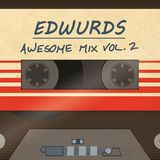 Edwurds' Awesome Mix Vol. 2