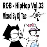RNB - HIPHOP Mix VOL.33 - DEEJAY TAC