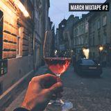 March Mixtape #2