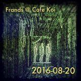 Frands @ Cafe Koi 2016-08-20