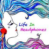 LIFE IN HEADPHONES...