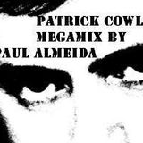 PATRICK COWLEY MEGAMIX BY PAUL ALMEIDA