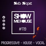 Show Me House 119 # For A Feeling #