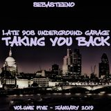 Taking You Back Volume FIVE - Late 90s Underground Garage