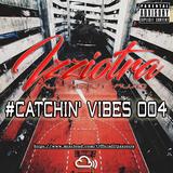 Djizziotra - #Catchin' Vibes 004 - July 2017 Edition - (HOT R&B/HIP-HOP - BEST GRIME & UK - AFROBEAT