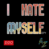 I HATE MYSELF #001 - Alejandro Zájara
