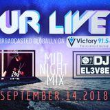 Dj- EL3V8E- UR LIVE Midnight mix 9-14-18