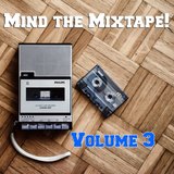 Mind The Mixtape! Volume 3 - brand new eclectic smoothness