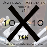 TEN Podcast #1 X Average Addicts