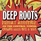 Deep Roots - Friday Addition 29.7