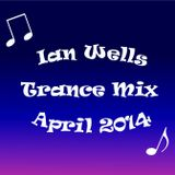 Ian Wells Trance Mix - April 2014