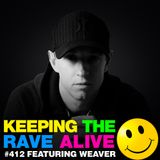 Keeping The Rave Alive Episode 412 feat. Weaver