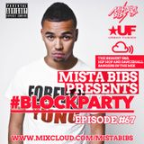 Mista Bibs - #BlockParty Episode 67 (Current R&B & Hip Hop)
