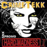 CrimeTekk - Hard Madness² Promo