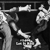 #1409: Let It Roll