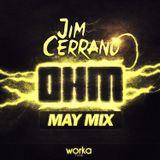 Jim Cerrano - OHM (May Mix)