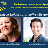 Business Launch Radio - Guest Jeffrey Slayter - From Zero to 3 Multi-Million Businesses Under 30