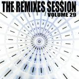 The Remixes Session - Volume 29