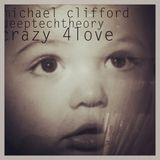 michaelclifford'sdeeptechtheory........crazy 4 love