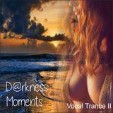 D@rkness Vocal Trance II